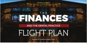 The Finances And The Dental Practice Flight Plan.